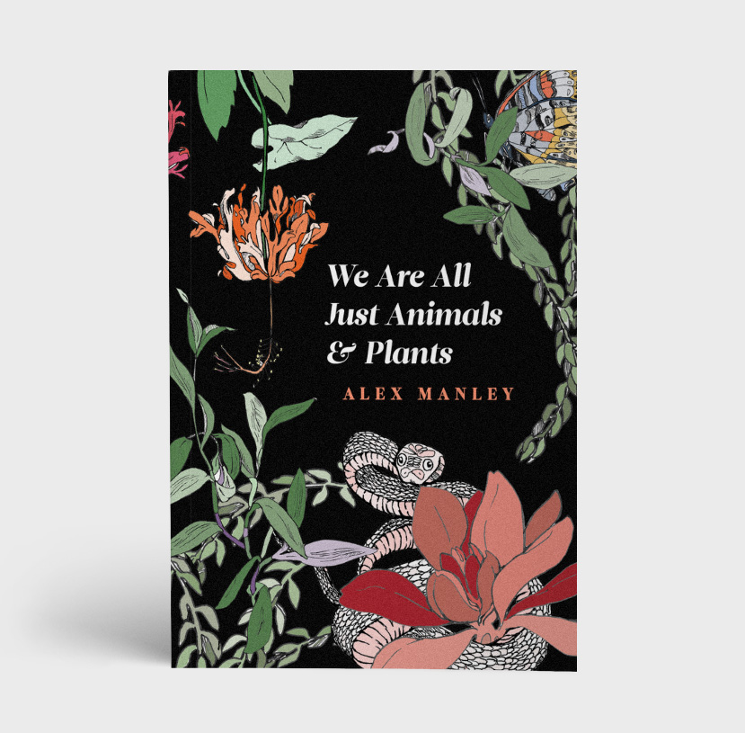 We-Are-All-Just-Plants-Animals-Alex-Manley